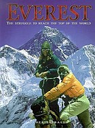 Everest : the struggle to reach the top of the world