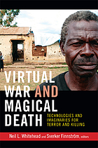 Virtual war and magical death : technologies and imaginaries for terror and killing