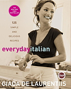 Everyday Italian : 125 simple and delicious recipes