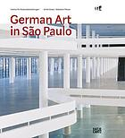 German art in São Paulo : deutsche Kunst auf der Biennale = German art at the Biennial 1951-2012