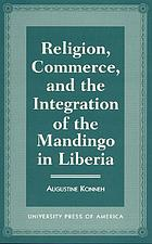 Religion, commerce, and the integration of the Mandingo in Liberia