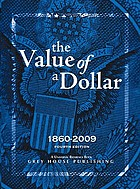 The value of a dollar : prices and incomes in the United States, 1860-2009