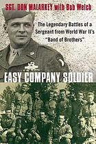 Easy Company soldier : the legendary battles of a sergeant from World War II's