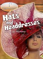 Hats and headdresses through history