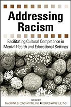 Addressing racism : facilitating cultural competence in mental health and educational settings