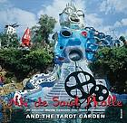 Niki de Saint Phalle and the Tarot Garden
