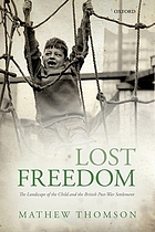 Lost freedom : the landscape of the child and the British post-war settlement