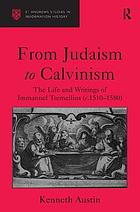 From Judaism to Calvinism : the life and writings of Immanuel Tremellius (c. 1510-1580)