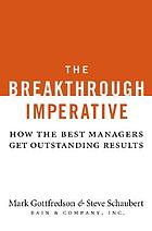 The breakthrough imperative : how the best managers get outstanding results