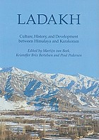 Ladakh : culture, history, and development between Himalaya and Kararoram ; recent research on Ladakh 8 : proceedings of the Eighth Colloquium of the International Association for Ladakh Studies held at Moesgaard, Aarhus University, 5-8 June 1997