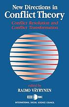 New directions in conflict theory : conflict resolution and conflict transformation