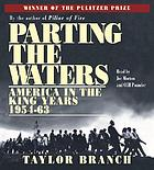 Parting the waters : [America in the King years, 1954-63]