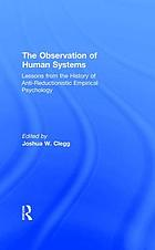 The observation of human systems : lessons from the history of anti-reductionistic empirical psychology