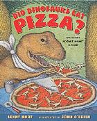 Did dinosaurs eat pizza? : mysteries science hasn't solved