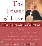 The power of love : a Dr. Laura audio collection