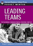 Leading teams : expert solutions to everyday challenges.