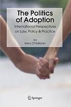 The politics of adoption : international perspectives on law, policy & practice