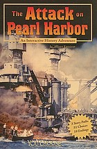 The attack on Pearl Harbor : an interactive history adventure