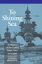 To shining sea : a history of the United States Navy, 1775-1998
