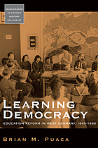 Learning democracy : education reform in West Germany, 1945-1965