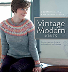 Vintage modern knits : contemporary designs using classic techniques