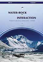 Water-rock interaction : proceedings of the 12th International Symposium on Water-Rock Interaction, WRI-12, Kunming, China, 31 July-5 August 2007
