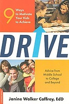 Drive : 9 ways to motivate your kids to achieve