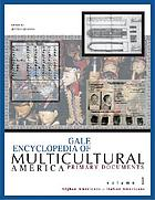Gale encyclopedia of multicultural America. Primary documents