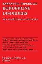 Essential papers on borderline disorders : one hundred years at the border