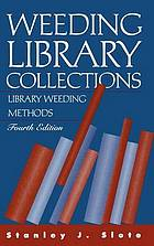 Weeding library collections : library weeding methods