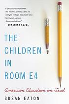 The children in room E4 : American education on trial