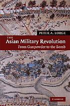 The Asian military revolution : from gunpowder to the bomb