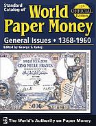 Standard catalog of world paper money. volume 2, General issues, 1368-1960