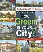 How green is your city? : the SustainLane US city rankings