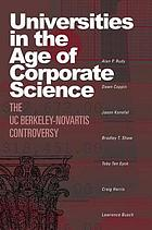 Universities in the age of corporate science : the UC Berkeley-Novartis controversy