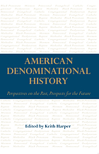 American denominational history : perspectives on the past, prospects for the future