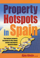 Property hotspots in Spain : the hottest property locations in the sunny costas and how to invest in them