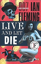 Live and let die : a James Bond novel