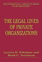 The legal lives of private organizations