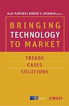 Bringing technology to market : trends, cases, solutions