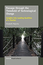 Passage through the threshold of technological change : insights into leading qualities of a teacher
