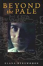 Beyond the pale : a novel