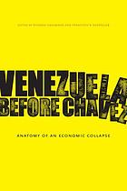 Venezuela before Châavez : anatomy of an economic collapse