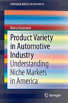 Product Variety in Automotive Industry Understanding Niche Markets in America