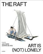 The raft : art is (not) lonely