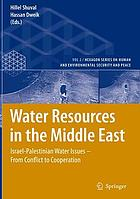 Water resources in the Middle East : the Israeli-Palestinian water issues : from conflict to cooperation