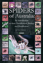 Spiders of Australia : an introduction to their classification, biology and distribution