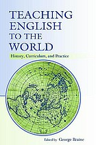 Teaching English to the world : history, curriculum, and practice