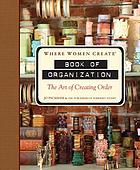 Book of organization : the art of creating order
