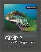 GIMP 2 for photographers : image editing with open source software